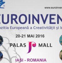EUROINVENT, cel mai mare salon de inventii din Europa de Sud-Est, la Iasi